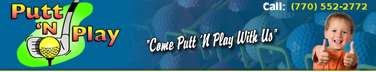 "Putt 'N Play Roswell Georgis ""Come Putt ""N Play with Us"""
